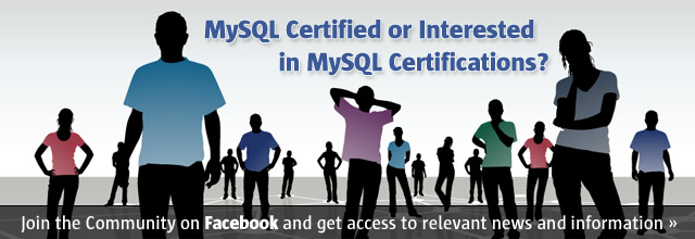MySQL Certified or Interested in MySQL Certifications? Join the Community on Facebook and get access to relevant news and information