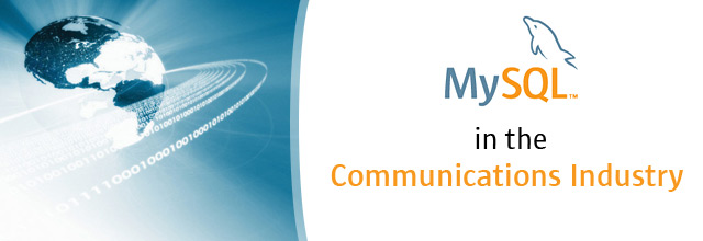 MySQL in the Communications Industry