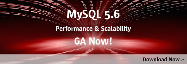 MySQL 5.6 GA, Download Now