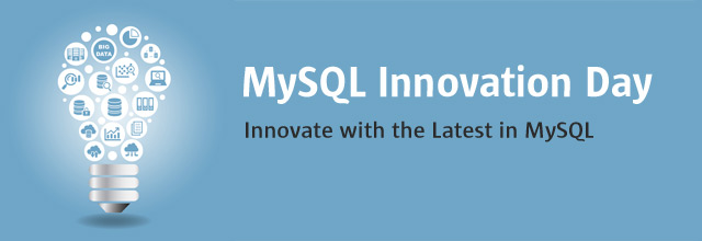 MySQL Innovation Day