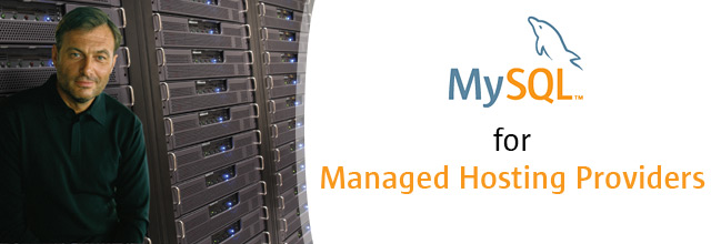 MySQL for Managed Hosting Providers