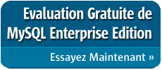 MySQL Enterprise Edition Trial - Essayez maintenant